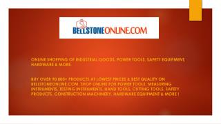 Bellstone Online - Online Store For Tools, Electricals, Safety Equipment, Industrial Goods & More