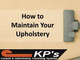 How to Maintain Your Upholstery
