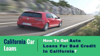 How To get Car Loans With Bad Credit California