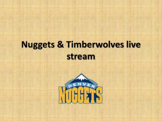 Nuggets & timberwolves live stream