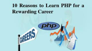 10 Reasons to Learn PHP for a Rewarding Career