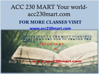 ACC 230 MART Your world-acc230mart.com