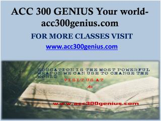 ACC 300 GENIUS Your world- acc300genius.com