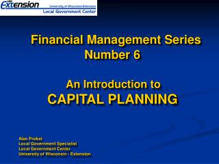 Financial Management Series             Number 6          An Introduction to         CAPITAL PLANNING   Alan Probst Loca