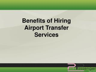 Benefits of Hiring Airport Transfer Services