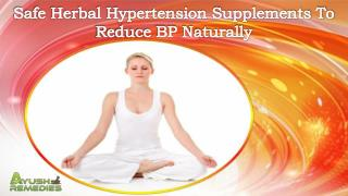 Safe Herbal Hypertension Supplements To Reduce BP Naturally