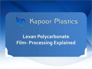 Lexan Polycarbonate Film- Processing Explained