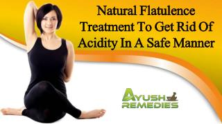 Natural Flatulence Treatment To Get Rid Of Acidity In A Safe Manner