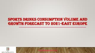 Sports drinks consumption volume and growth forecast to 2021 east europe