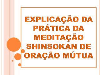 EXPLICA  O DA PR TICA DA MEDITA  O SHINSOKAN DE ORA  O M TUA