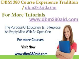 DBM 380  Course Experience Tradition /  dbm380aid.com