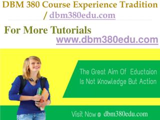 DBM 380  Course Experience Tradition / dbm380edu.com