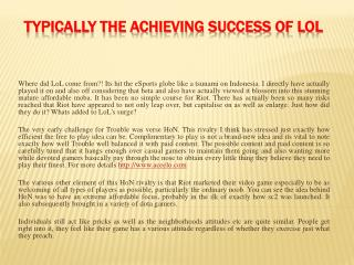 Typically the Achieving success of LoL