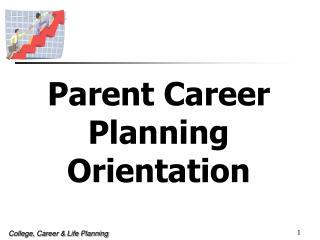 Parent Career Planning Orientation