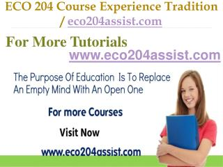 ECO 204 Course Experience Tradition   / eco204assist.com