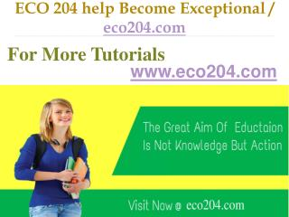 ECO 204 help Become Exceptional  / eco204.com