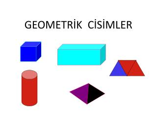 GEOMETRIK  CISIMLER