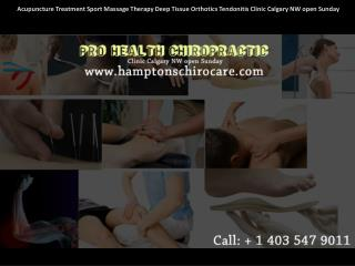 Acupuncture Treatment Sport Massage Therapy Deep Tissue Orthotics Swedish Relaxtion Tendonitis Clinic Calgary NW open Su