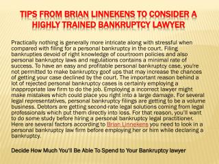Tips from Brian Linnekens to consider a highly trained Bankruptcy Lawyer