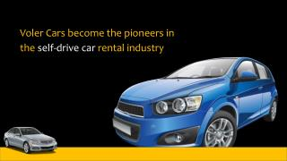 Voler Cars become the pioneers in the self-drive car rental industry