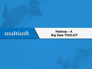 Hadoop � A Big Data TOOLKIT
