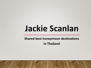 Jackie Scanlan shared best honeymoon destinations in Thailand