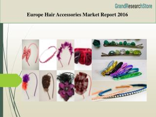 Europe Hair Accessories Market Report 2016