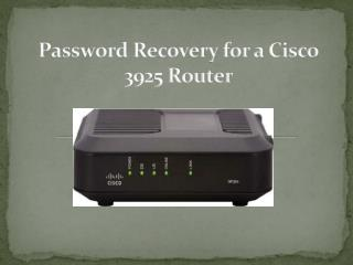 How to Recover Password for a Cisco 3925 Router