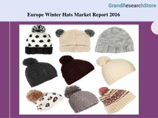 Europe Winter Hats Market Report 2016