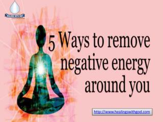 Say Goodbye to all Negative Energy around You