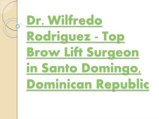 Top Brow Lift Surgeon in Santo Domingo
