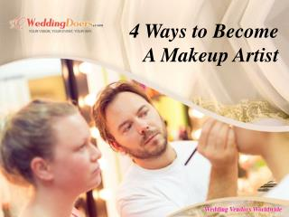 4 Ways to Become A Makeup Artist