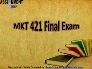 MKT 421 Final Exam | mkt 421 final exam complete @Assignment E Help