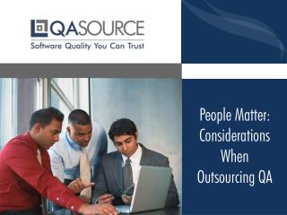 People Matter - Consideration When Outsourcing QA
