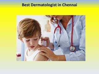 Dermatologist in Chennai