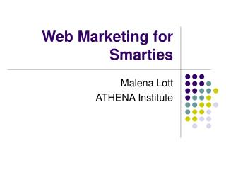 Malena Lott - Web Marketing for Smarties Presentation