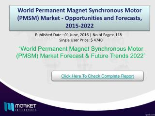 World Permanent Magnet Synchronous Motor (PMSM) Market Opportunities & Trends 2022