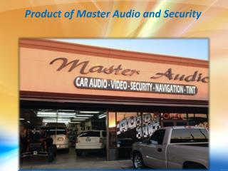 Product of Master Audio and Security