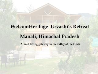 WelcomHeritage Urvashi's Retreat - A Nature Resort in Manali, Himachal Pradesh
