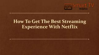 How To Get The Best Streaming Experience With Netflix
