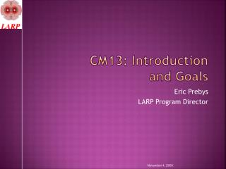 CM13: Introduction and Goals