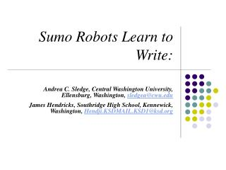 Sumo Robots Learn to Write: