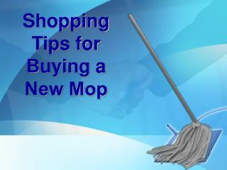 Some Handy Tips to Buy a New Mop