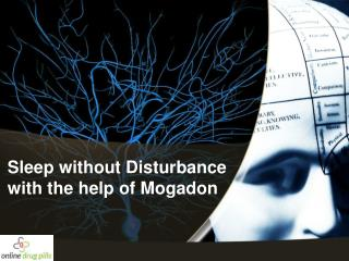 Sleep Without Disturbance with the Help of Mogadon 10mg