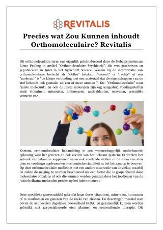 Precies wat Zou Kunnen inhoudt Orthomoleculaire? Revitalis