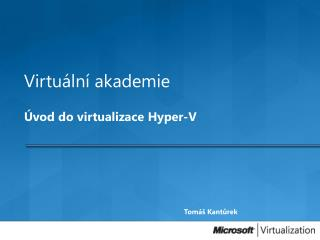 Virtu ln  akademie   vod do virtualizace Hyper-V