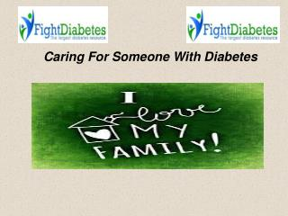 Caring For Someone With Diabetes