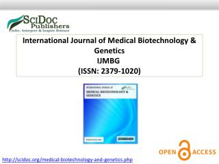 International Journal of Medical Biotechnology & Genetics ISSN: 2379-1020