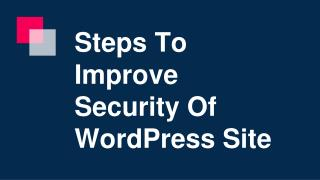 Steps To Improve Secuirty Of WordPress Website