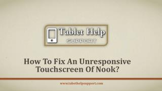 How to Fix an Unresponsive Touchscreen of Nook?